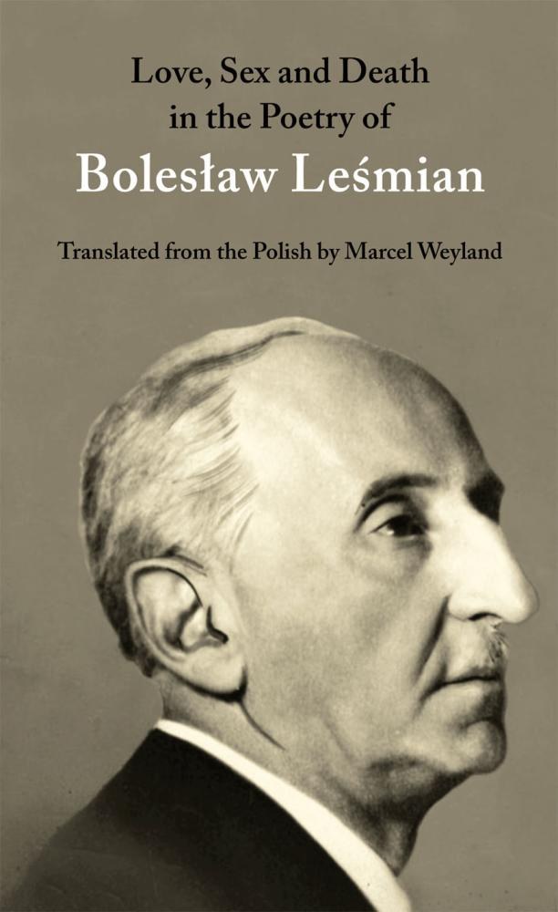love-sex-and-death-in-the-poetry-of-boleslaw-lesmian